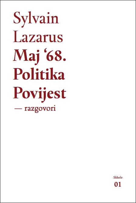 Sylvain Lazarus - Maj '68. Politika. Povijest - razgovori