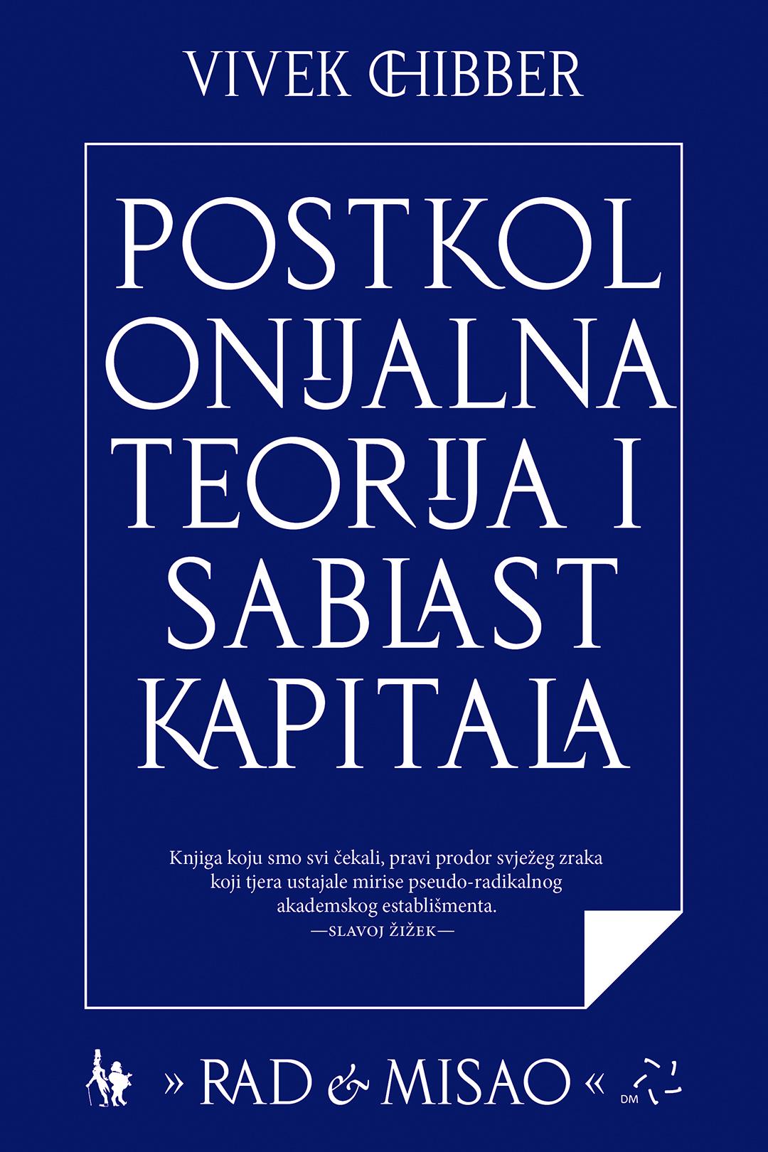 Vivek Chibber - Postkolonijalna teorija i sablast kapitala