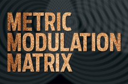 Metric Modulation Matrix