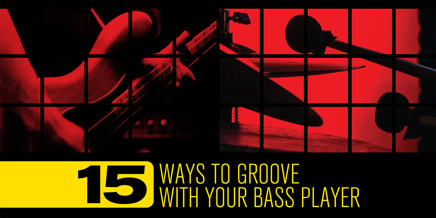 Friends In Low (End) Places: 15 Ways To Groove With Your Bass Player