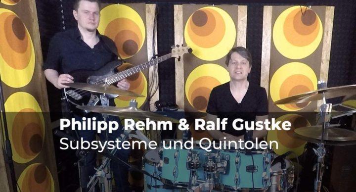 Subsysteme und Quintolen mit Philipp Rehm & Ralf Gustke