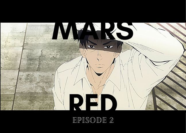 Irinas Episode reveiews Mars Red 2