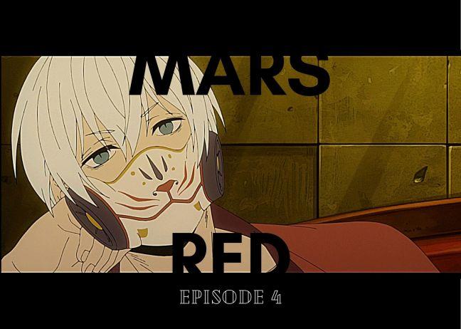 Irinas Episode reveiews Mars Red 4