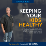 RecoverMe Podcast: Keeping Kids Healthy #005