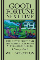 Good Fortune Next Time Life, Death, Irony and the Administration of Very Small Colleges Cover