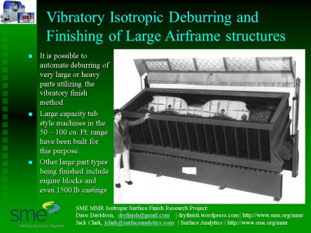 Vibratory deburring aircraft structures