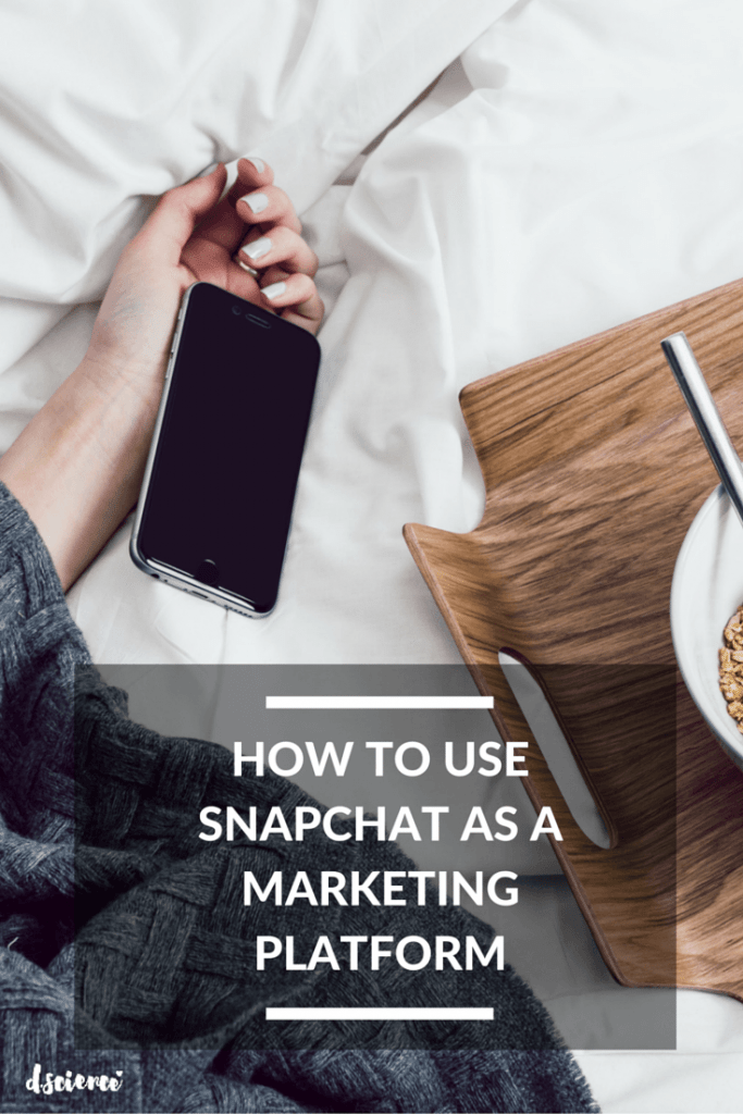 How to Use Snapchat as a Marketing Platform