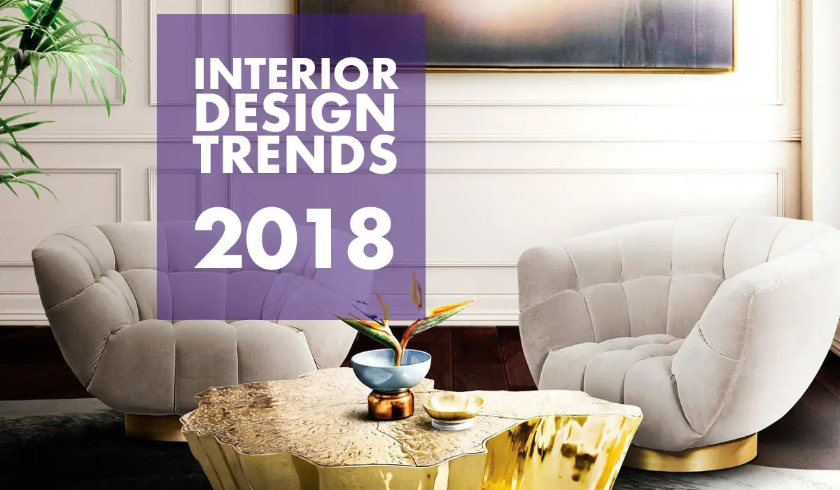 TOP Interior Design Trends 2018