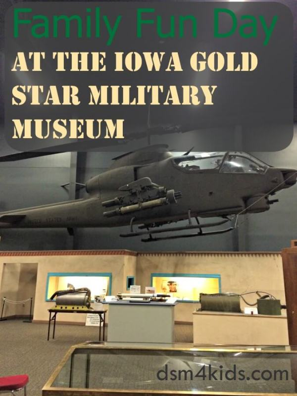 Tips 4 a Family Fun Day at the Iowa Gold Star Military Museum - dsm4kids.com