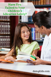 Book Nook: Have You Talked to Your Children's Librarian Lately? - dsm4kids.com