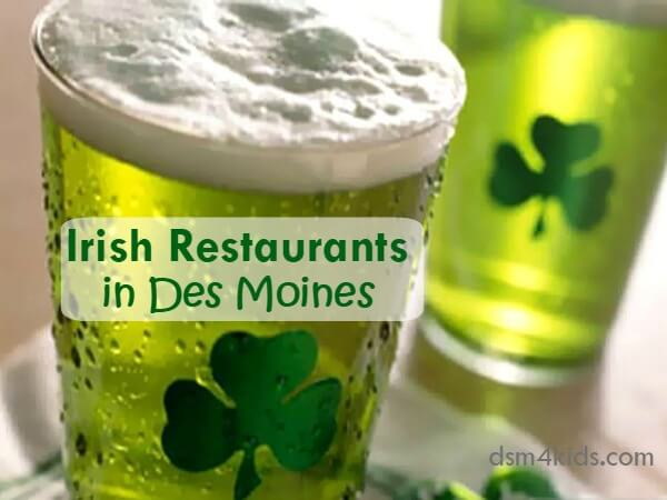 Irish Restaurants in Des Moines - dsm4kids.com