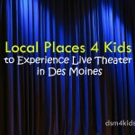 Local Places 4 Kids to Experience Live Theater in Des Moines - dsm4kids.com