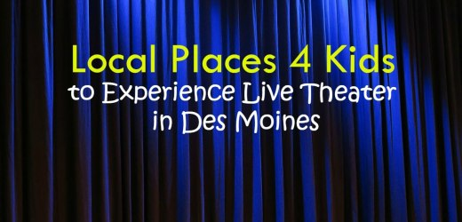 Local Places 4 Kids to Experience Live Theater in Des Moines
