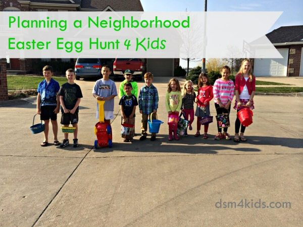 Planning a Neighborhood Easter Egg Hunt 4 Kids – dsm4kids.com