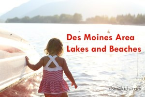 Des Moines Area Lakes and Beaches - dsm4kids.com
