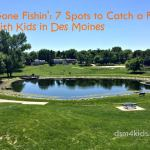 Gone Fishin': 7 Spots to Catch a Fish with Kids in Des Moines - dsm4kids.com