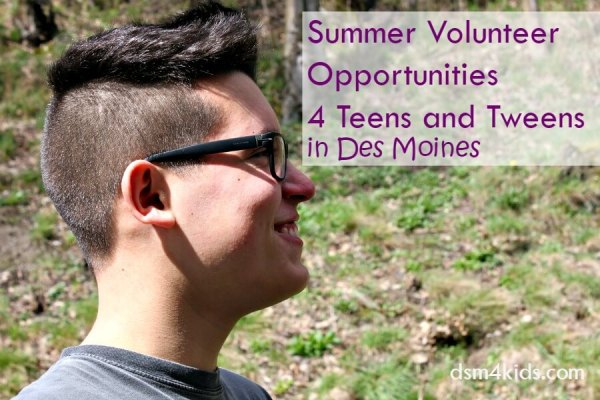 Summer Volunteer Opportunities for Teens and Tweens in Des Moines - dsm4kids.com