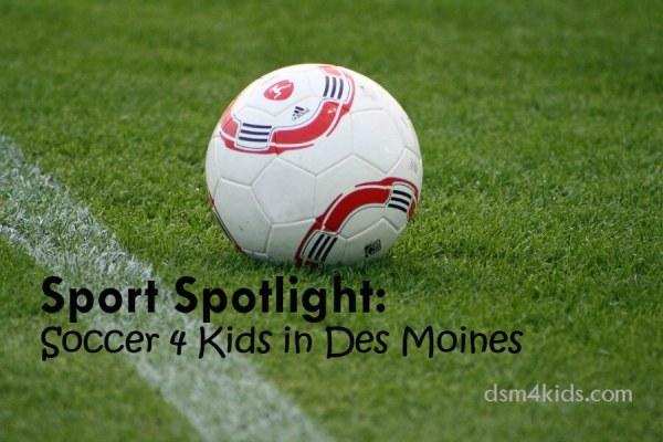 Sport Spotlight: Soccer 4 Kids in Des Moines - dsm4kids.com