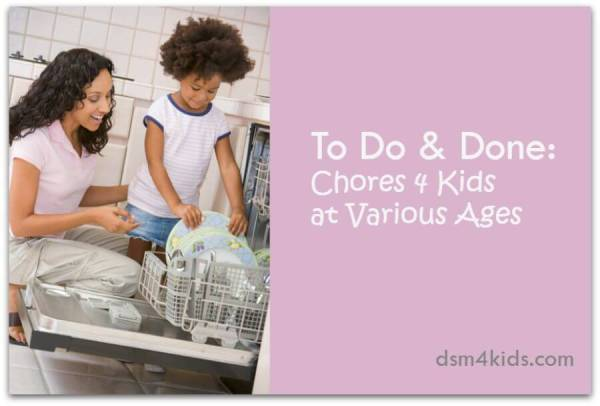 To Do & Done: Chores 4 Kids at Various Ages - dsm4kids.com