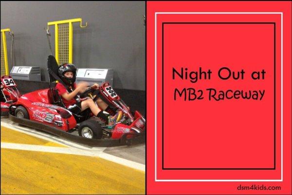 Night out at MB2Raceway – dsm4kids.com