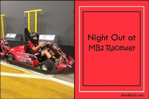 Night out at MB2Raceway – dsm4kids.com