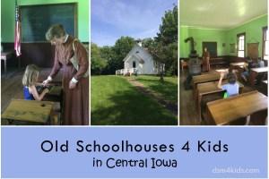 Old Schoolhouses 4 Kids in Central Iowa - dsm4kids.com