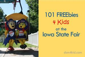 101 FREEbies 4 Kids at the Iowa State Fair - dsm4kids.com
