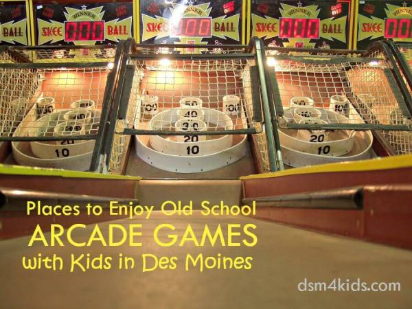 Places to Enjoy Old School Arcade Games with Kids in Des Moines - dsm4kids.com