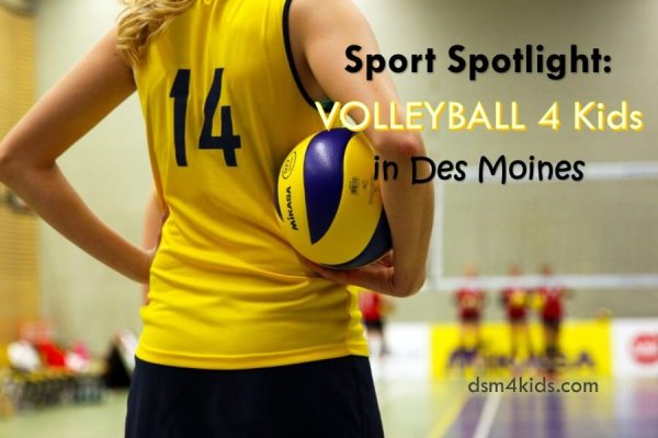 Sport Spotlight: Volleyball 4 Kids in Des Moines - dsm4kids.com