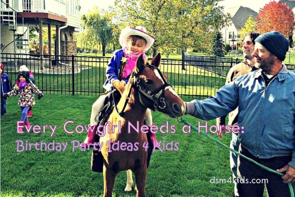 Every Cowgirl Needs a Horse: Birthday Party Ideas 4 Kids - dsm4kids.com