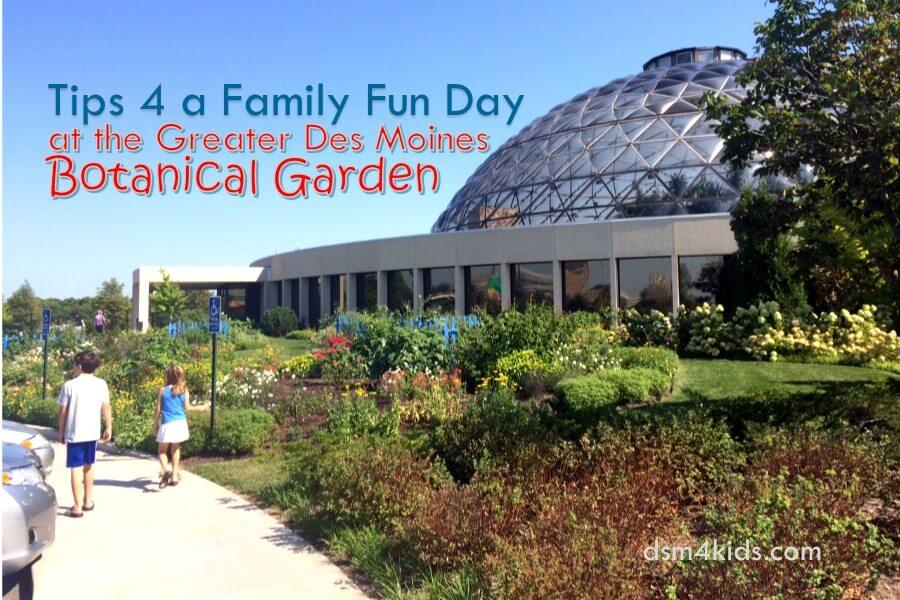 Tips 4 a Family Fun Day at Greater Des Moines Botanical Garden