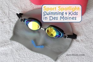 Sport Spotlight: Swimming 4 Kids in Des Moines - dsm4kids.com