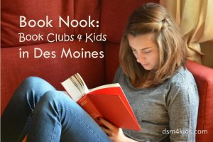 Book Nook: Book Clubs 4 Kids in Des Moines - dsm4kids.com