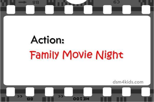 Family Movie Night – dsm4kids.com