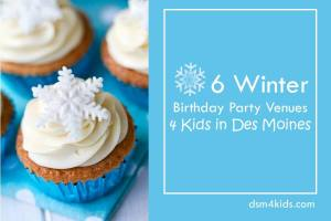 6 Winter Birthday Party Venues 4 Kids in Des Moines - dsm4kids.com