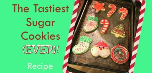The Tastiest Sugar Cookies (EVER)!