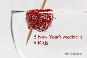 5 New Year's Mocktails 4 Kids - dsm4kids.com