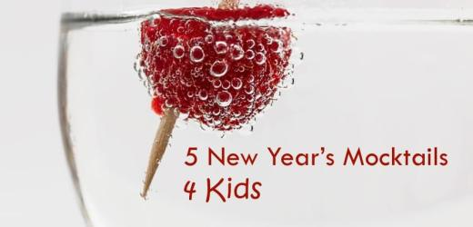 5 New Year's Mocktails 4 Kids