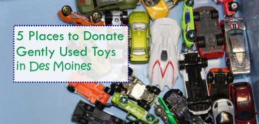 5 Places to Donate Gently Used Toys in Des Moines