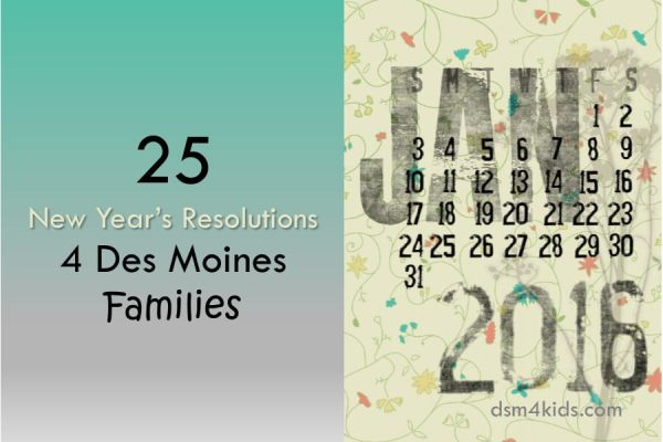 25 New Year's Resolutions 4 Des Moines Families