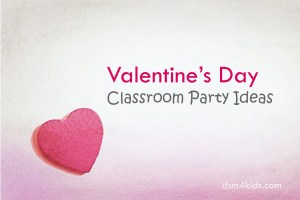 Valentine's Day Classroom Party Ideas – dsm4kids.com