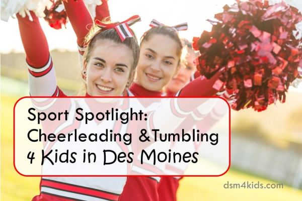 Sport Spotlight: Cheerleading and Tumbling 4 Kids in Des Moines - dsm4kids.com