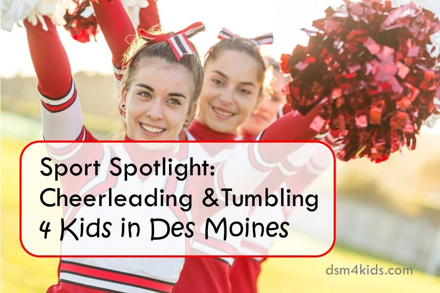 Sport Spotlight: Cheerleading and Tumbling 4 Kids in Des Moines