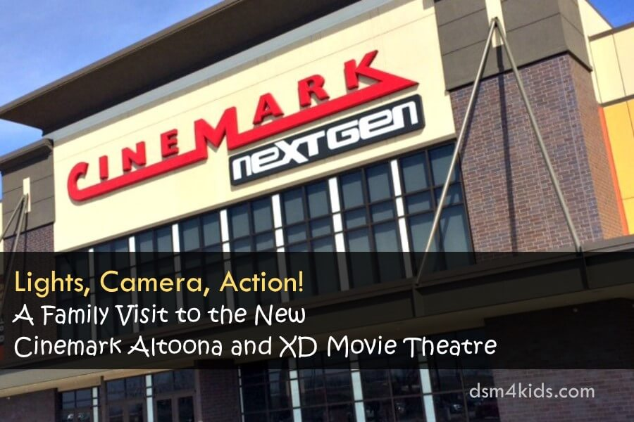Lights, Camera, Action! A Family Visit to the New Cinemark Altoona and XD Movie Theatre