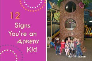 12 Signs You're an Ankeny Kid - dsm4kids.com