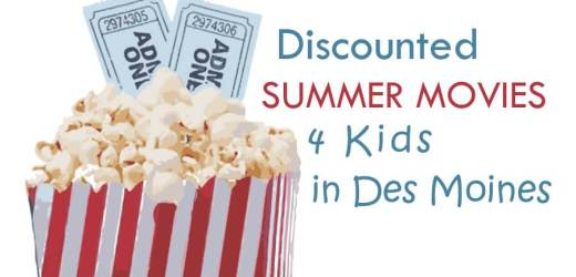 Discounted Summer Movies 4 Kids in Des Moines
