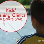 Kids' Fishing Clinics in Central Iowa - dsm4kids.com