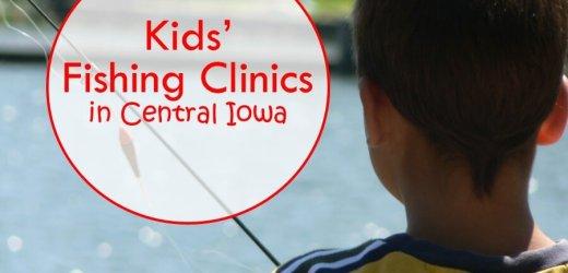 Kids' Fishing Clinics in Central Iowa