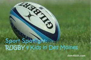 Sport Spotlight: Rugby 4 Kids in Des Moines - dsm4kids.com