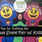 12 Tips for Tackling the Iowa State Fair with Kids - dsm4kids.com